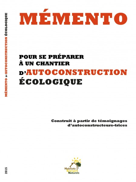Mémento, pour se préparer à un chantier d'autoconstruction écologique